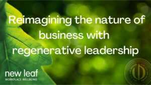 Reimagining the nature of business with regenerative leadership