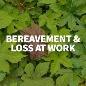 bereavement and loss at work